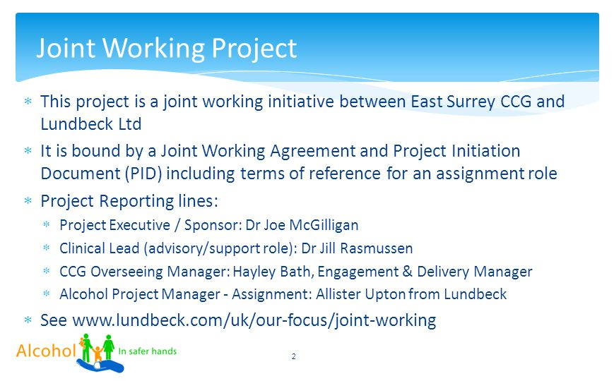 12.20 7,50 5.90 8,88 12.20 7,50 5.90 8,88 2 Joint Working Project  This project is a joint working initiative between East Surrey CCG and Lundbeck Lt