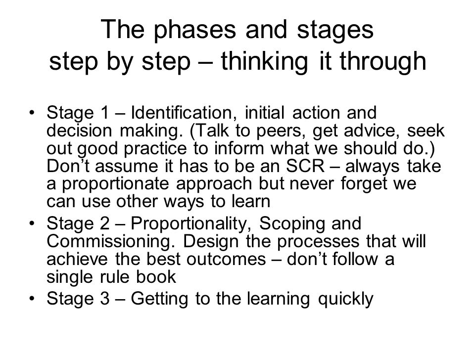 The phases and stages step by step – thinking it through Stage 1 – Identification, initial action and decision making.