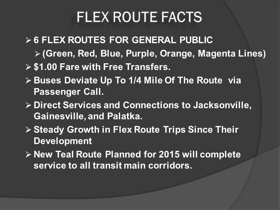  6 FLEX ROUTES FOR GENERAL PUBLIC  (Green, Red, Blue, Purple, Orange, Magenta Lines)  $1.00 Fare with Free Transfers.