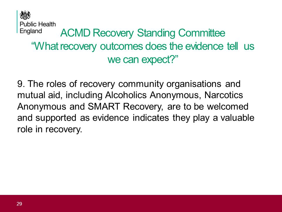 """ACMD Recovery Standing Committee """"What recovery outcomes does the evidence tell us we can expect?"""" 9. The roles of recovery community organisations an"""