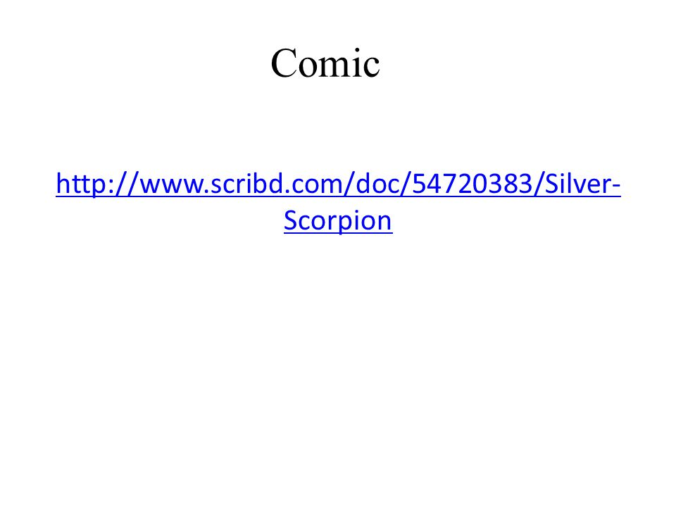 Comic Silver Scorpion: http://www.scribd.com/doc/54720383/Silver- Scorpion