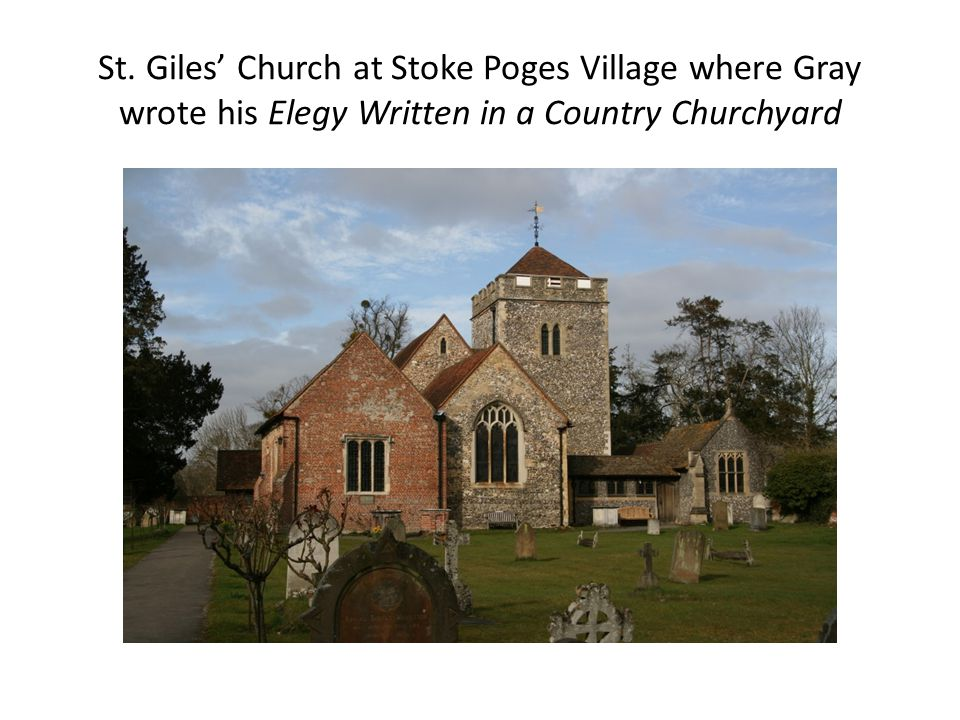 St. Giles' Church at Stoke Poges Village where Gray wrote his Elegy Written in a Country Churchyard
