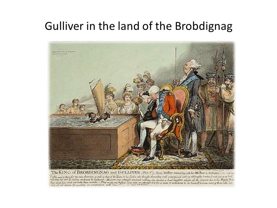 Gulliver in the land of the Brobdignag