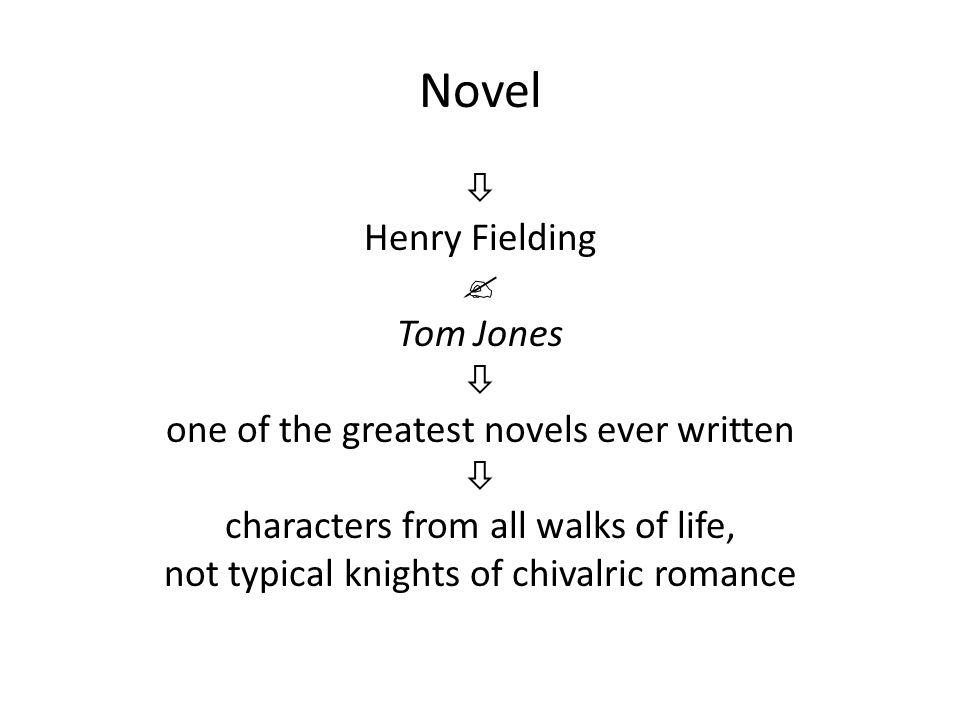 Novel  Henry Fielding  Tom Jones  one of the greatest novels ever written  characters from all walks of life, not typical knights of chivalric romance
