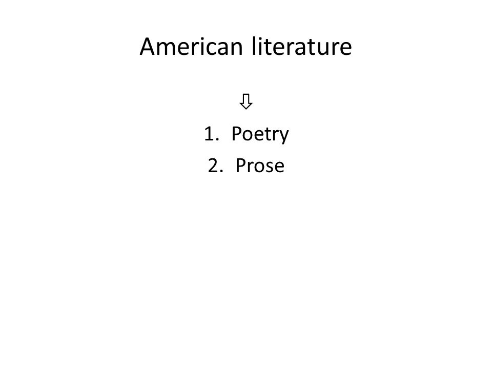 American literature  1.Poetry 2.Prose