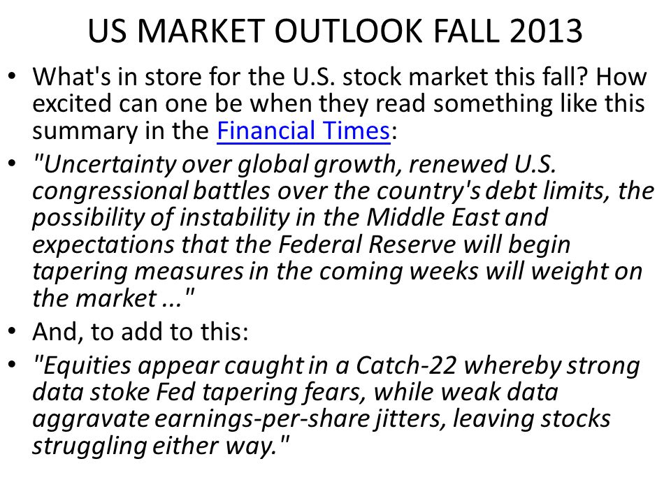 US MARKET OUTLOOK FALL 2013 What s in store for the U.S.