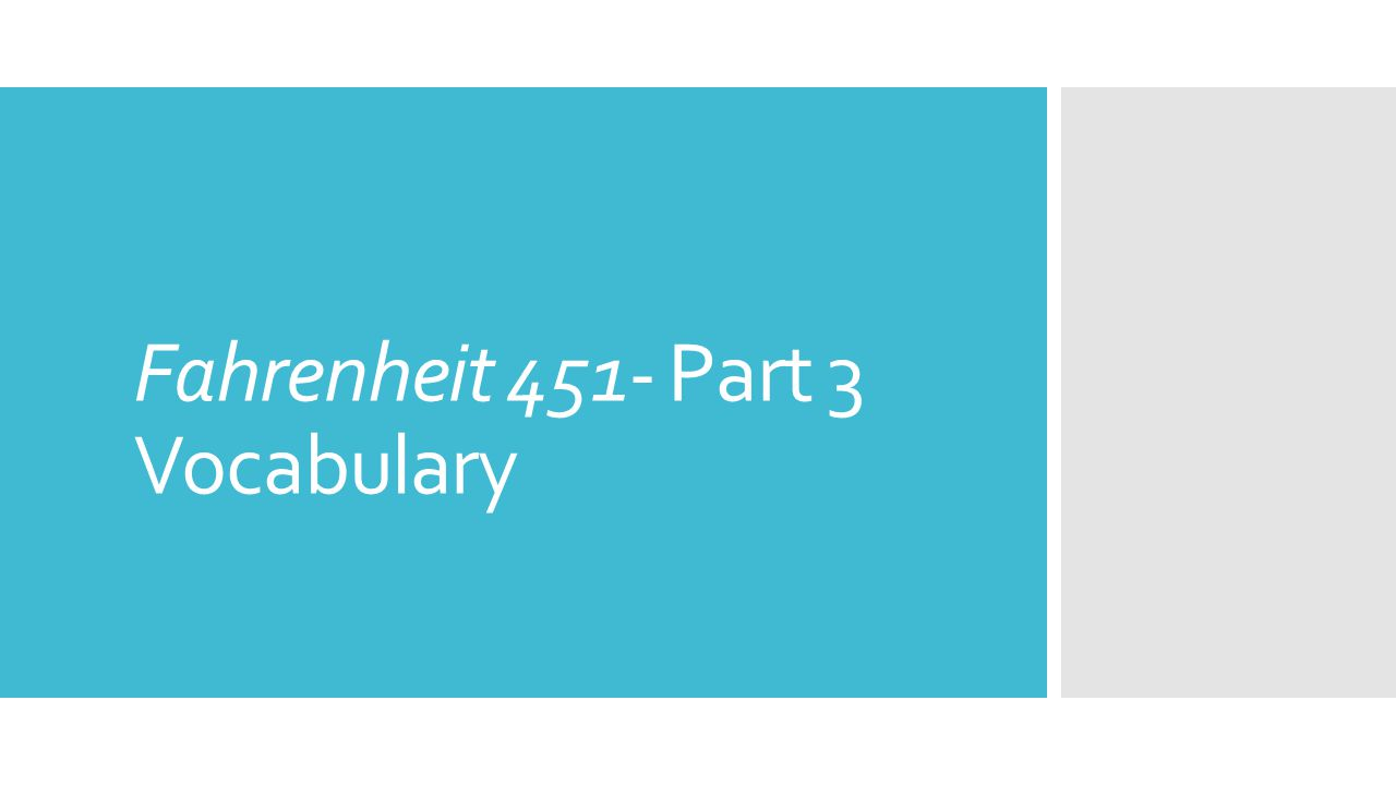 Fahrenheit 451- Part 3 Vocabulary
