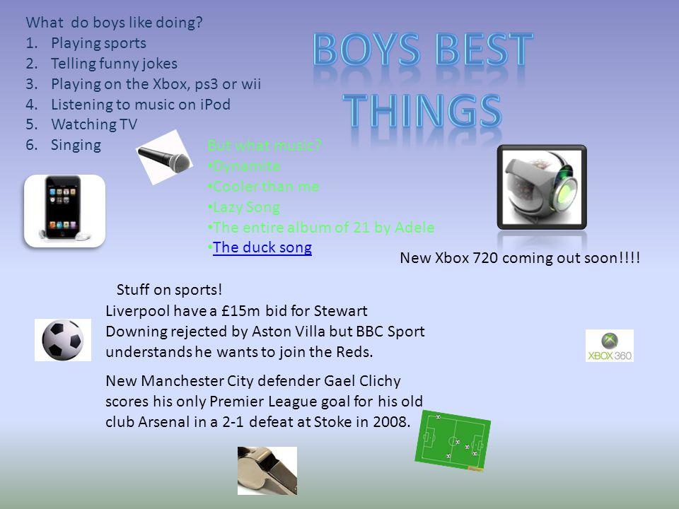 What do boys like doing.