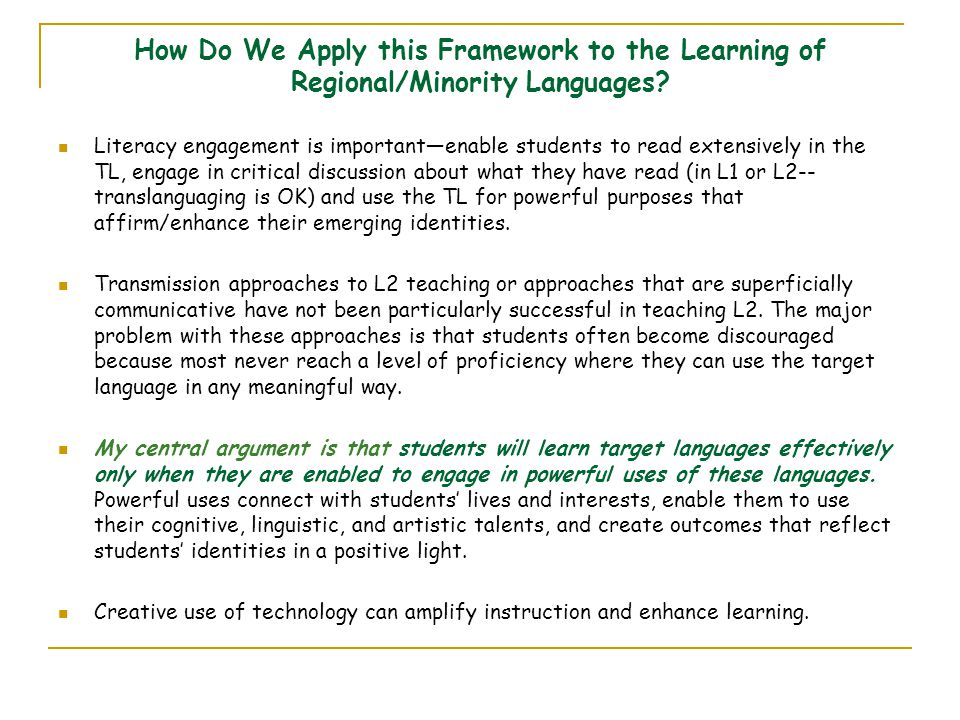 How Do We Apply this Framework to the Learning of Regional/Minority Languages? Literacy engagement is important—enable students to read extensively in