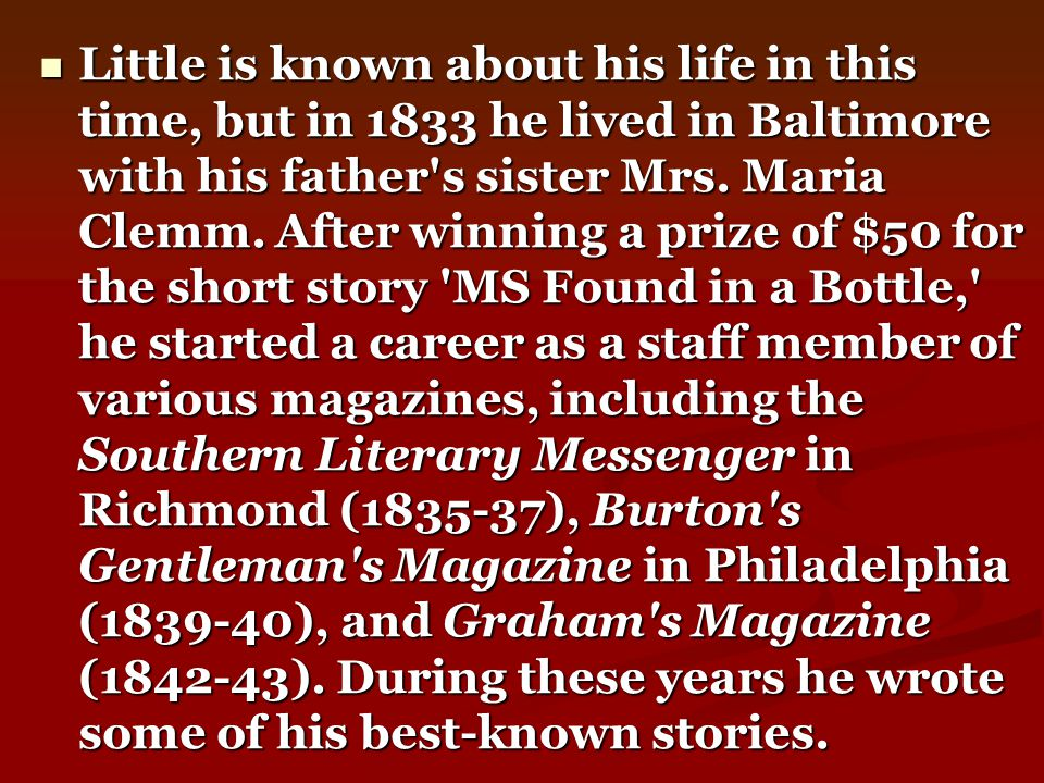 Little is known about his life in this time, but in 1833 he lived in Baltimore with his father s sister Mrs.