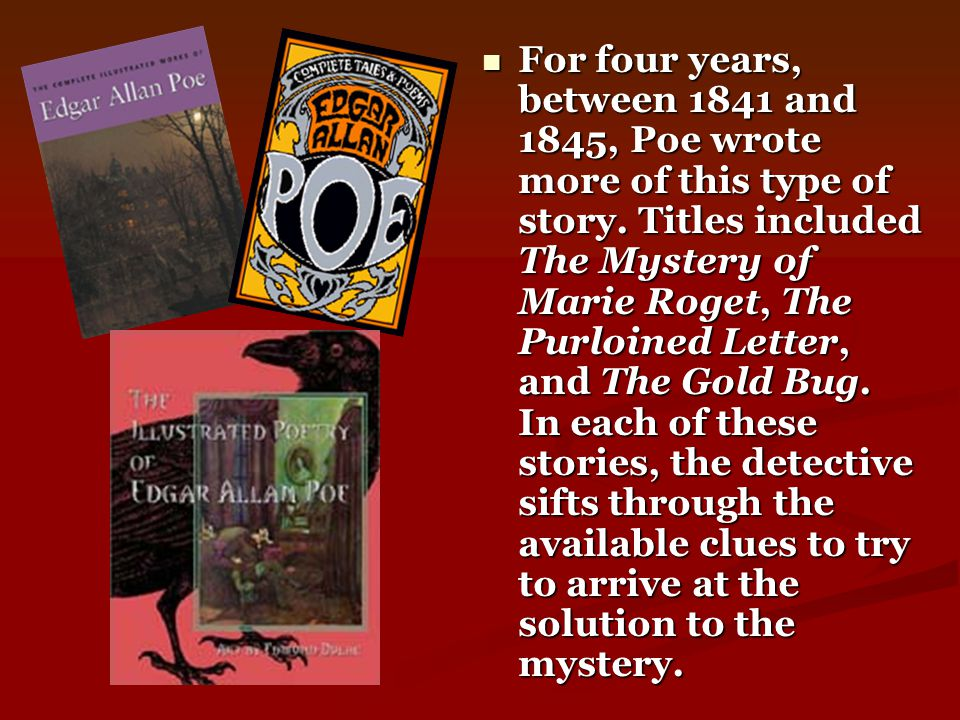 For four years, between 1841 and 1845, Poe wrote more of this type of story.