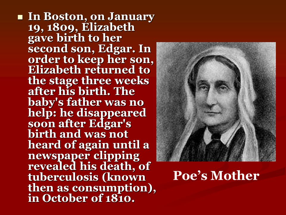 In Boston, on January 19, 1809, Elizabeth gave birth to her second son, Edgar.