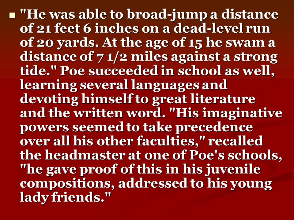 At the age of 14, Poe became devoted to Jane Stanard, the mother of a classmate.