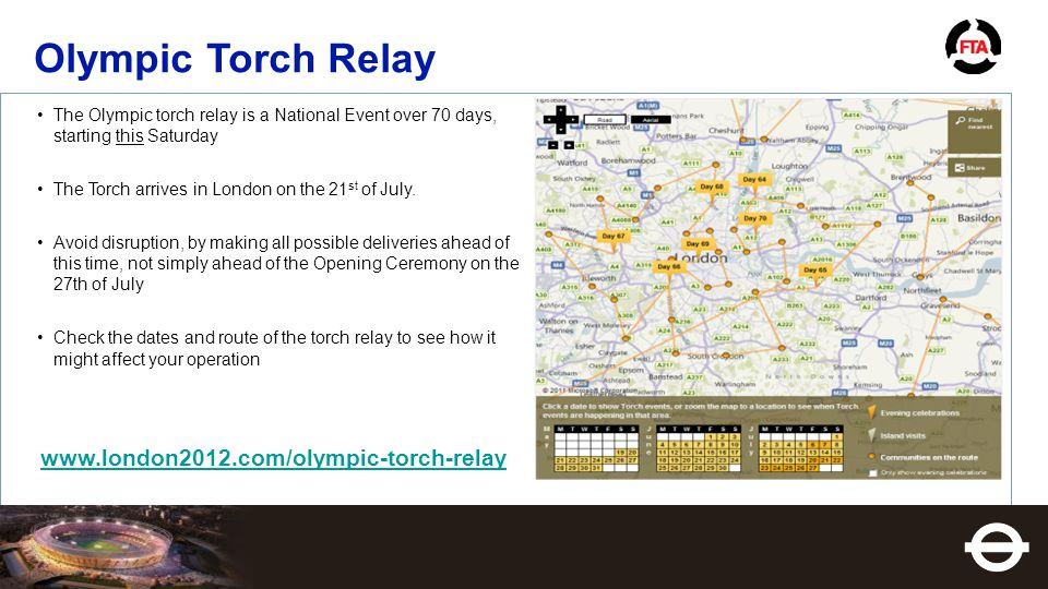 Olympic Torch Relay The Olympic torch relay is a National Event over 70 days, starting this Saturday The Torch arrives in London on the 21 st of July.