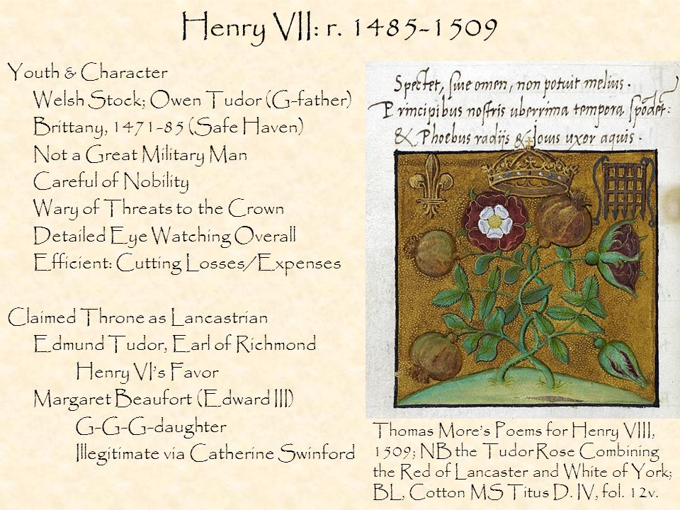 Polydore Vergil on Henry VII His body was slender but well built and strong; his height above the average.