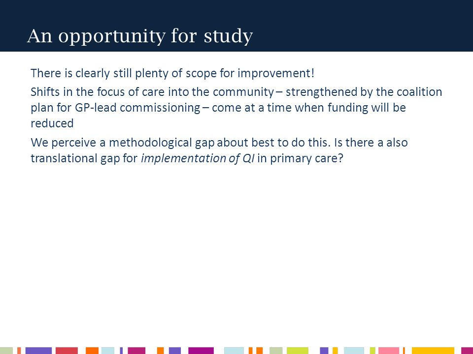 An opportunity for study There is clearly still plenty of scope for improvement.