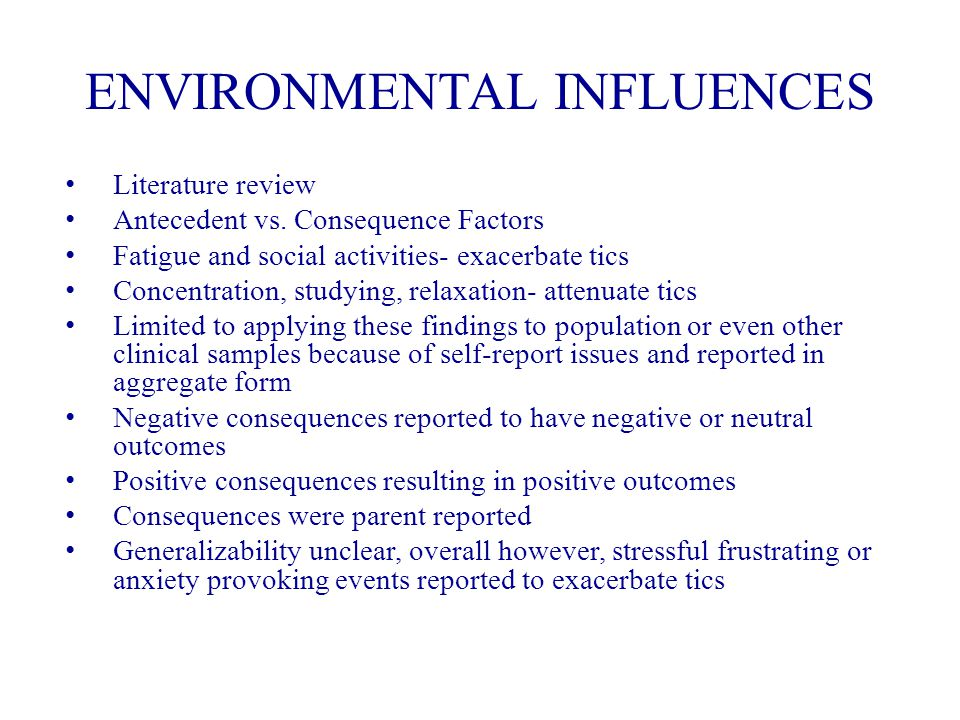 ENVIRONMENTAL INFLUENCES Literature review Antecedent vs.
