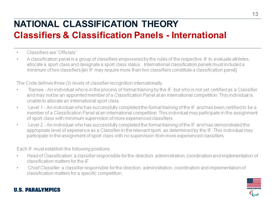 NATIONAL CLASSIFICATION THEORY Classifiers & Classification Panels - International 13 Classifiers are Officials .
