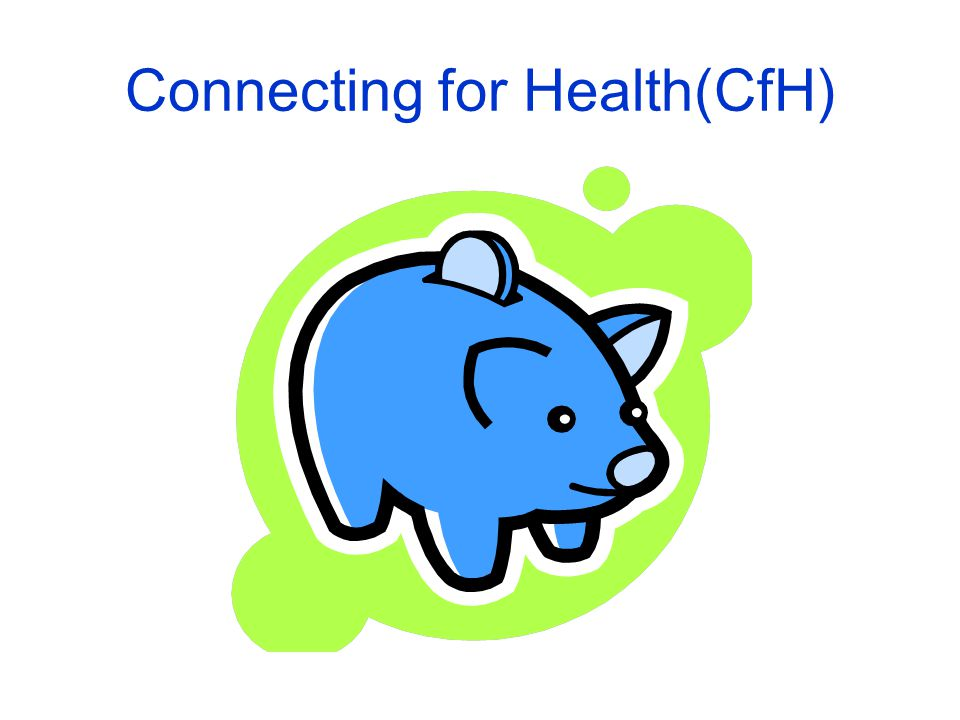 Connecting for Health(CfH)