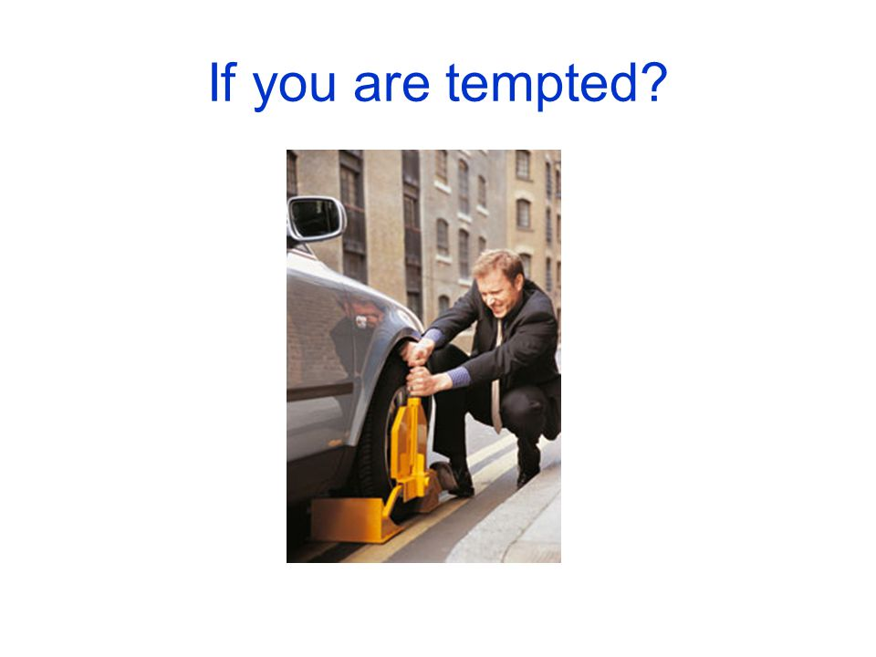 If you are tempted