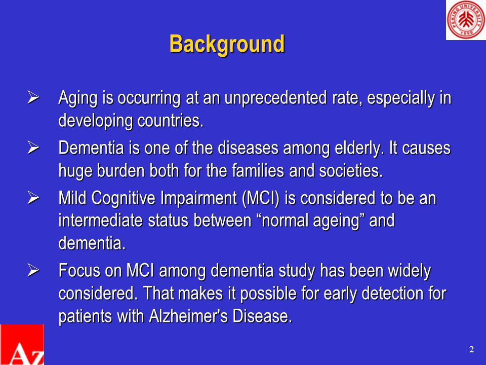 2 Background  Aging is occurring at an unprecedented rate, especially in developing countries.