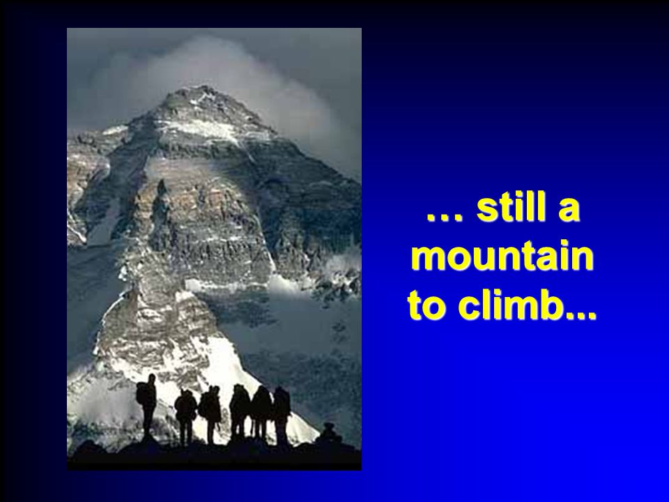 … still a mountain to climb...