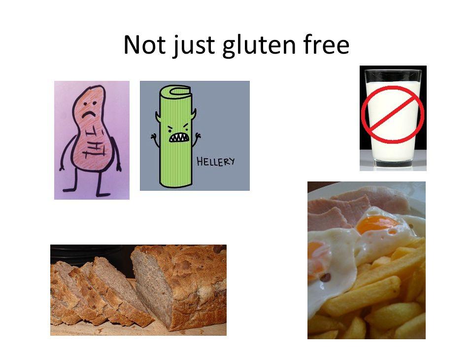 Not just gluten free