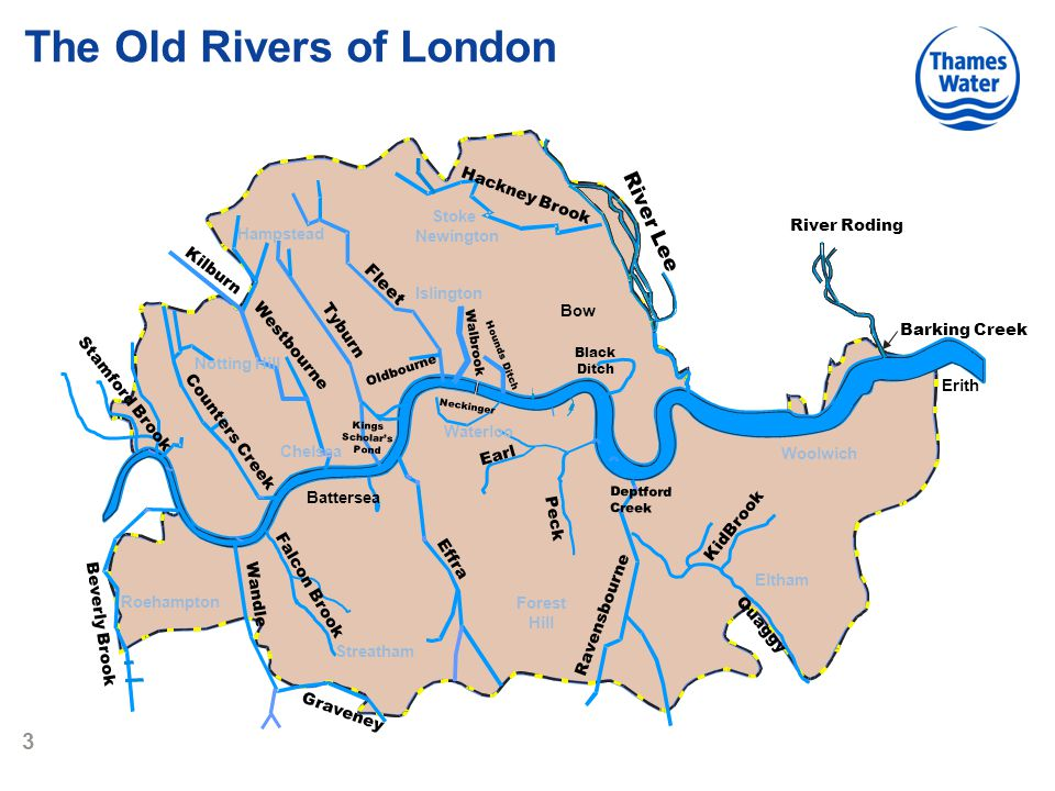 3 River Roding Barking Creek Beverley Brook River Lee 8383 Counters Creek Forest Hill Stoke Newington Hampstead Roehampton Streatham Eltham Woolwich Bow Islington Waterloo Graveney Stamford Brook Black Ditch Earl Peck Effra Falcon Brook Wandle Beverly Brook Ravensbourne Deptford Creek Oldbourne Westbourne Tyburn Hackney Brook Walbrook Hounds Ditch Fleet Battersea Chelsea Quaggy Neckinger KidBrook Kings Scholar's Pond Erith Notting Hill Kilburn The Old Rivers of London