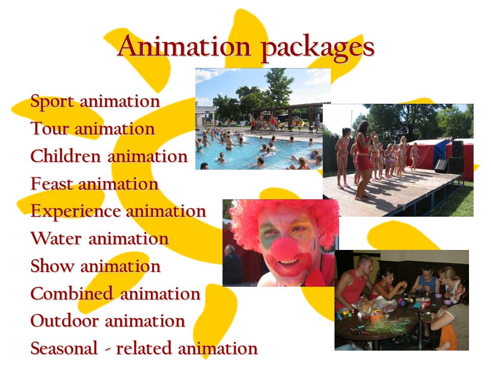 Animation packages Sport animation Tour animation Children animation Feast animation Experience animation Water animation Show animation Combined anim