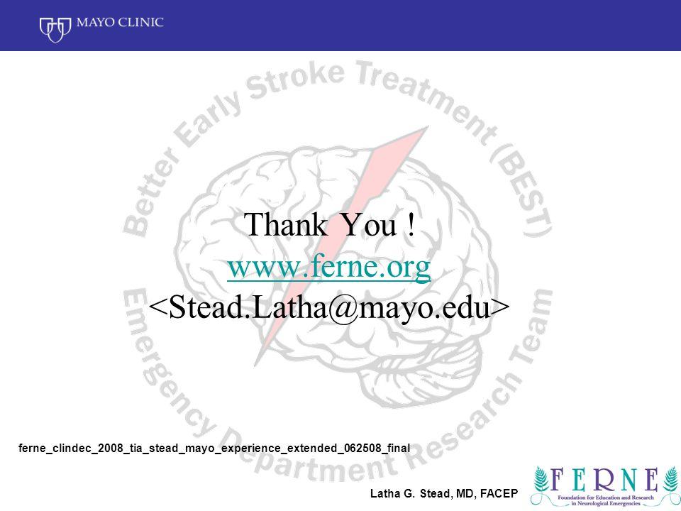 Latha G. Stead, MD, FACEP Thank You .