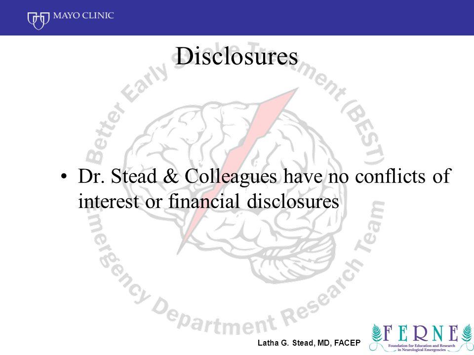 Latha G. Stead, MD, FACEP Disclosures Dr.
