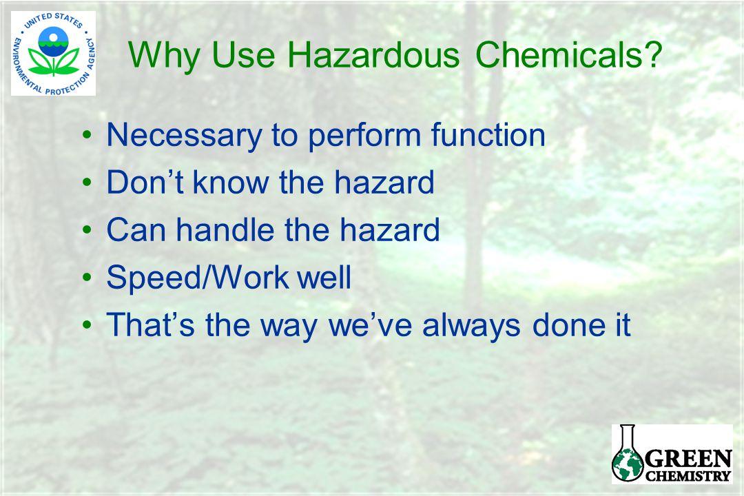 Why Use Hazardous Chemicals.