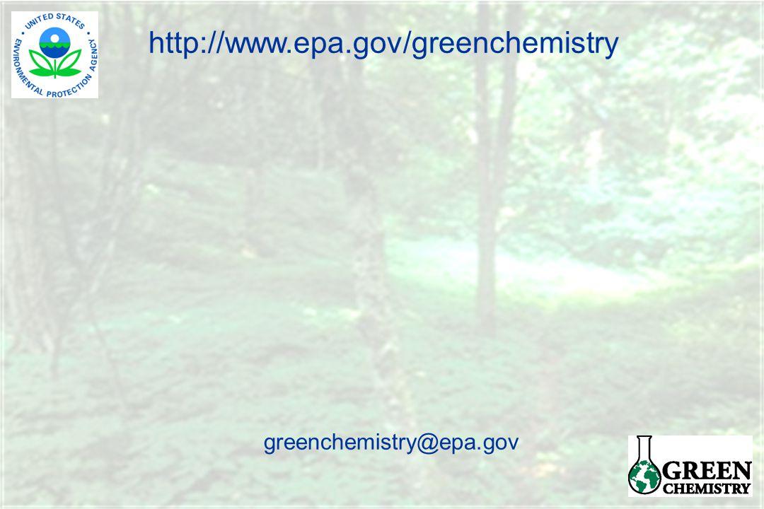 http://www.epa.gov/greenchemistry greenchemistry@epa.gov