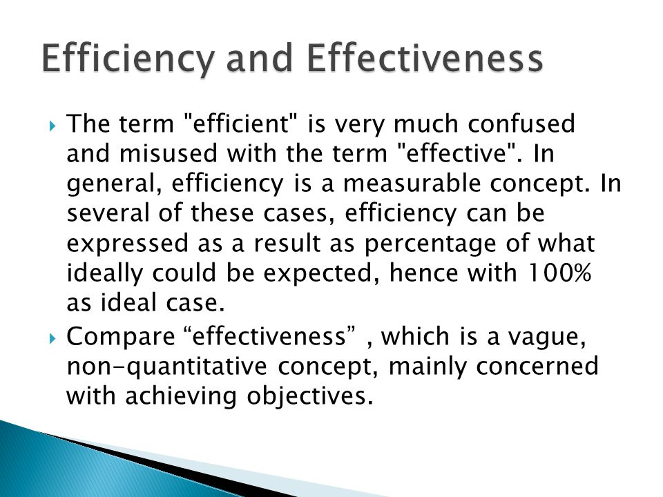  The term efficient is very much confused and misused with the term effective .