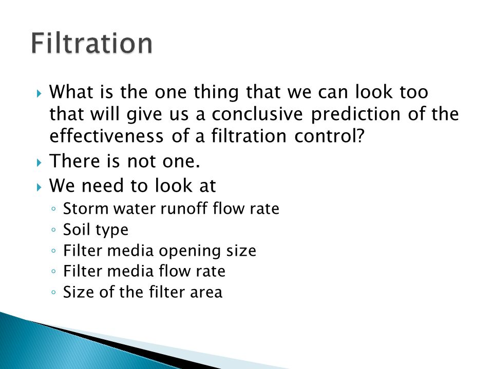  What is the one thing that we can look too that will give us a conclusive prediction of the effectiveness of a filtration control.
