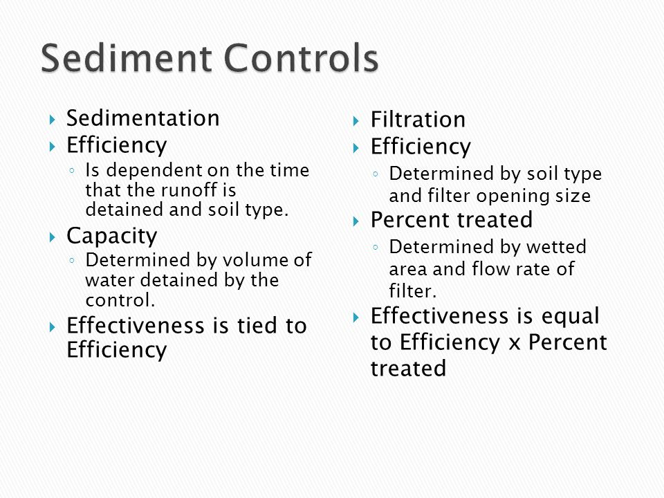  Sedimentation  Efficiency ◦ Is dependent on the time that the runoff is detained and soil type.