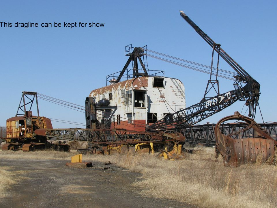 MINING & MINERAL PROCESSING This dragline can be kept for show