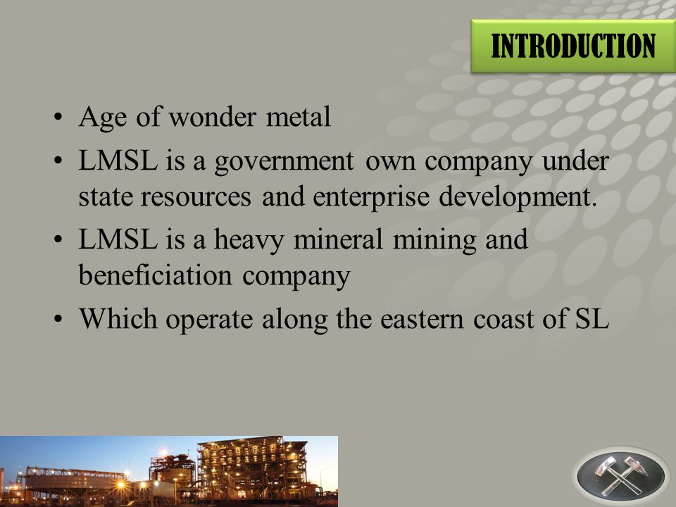 Age of wonder metal LMSL is a government own company under state resources and enterprise development.
