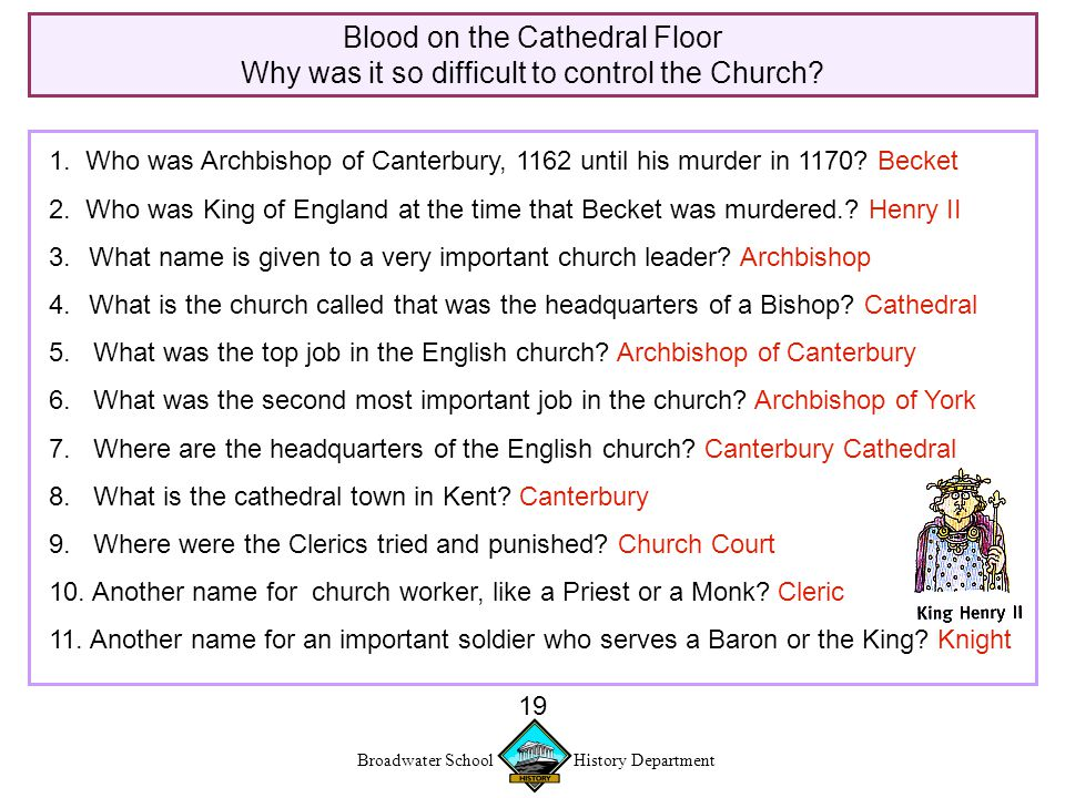 Broadwater School History Department 19 Blood on the Cathedral Floor Why was it so difficult to control the Church.