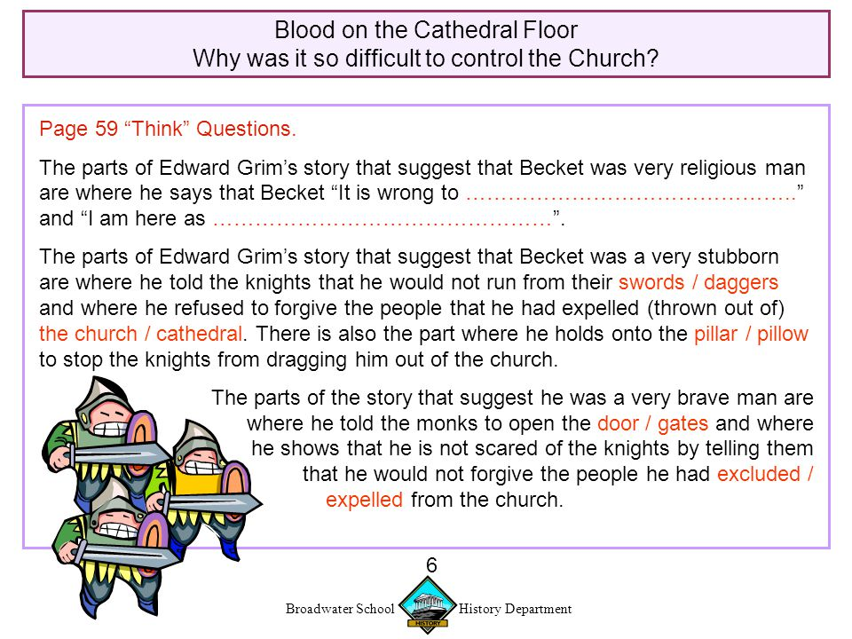 Broadwater School History Department 6 Blood on the Cathedral Floor Why was it so difficult to control the Church.