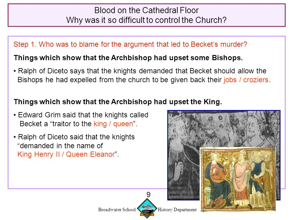 Broadwater School History Department 10 Blood on the Cathedral Floor Why was it so difficult to control the Church.