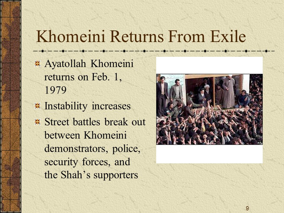 9 Khomeini Returns From Exile Ayatollah Khomeini returns on Feb.