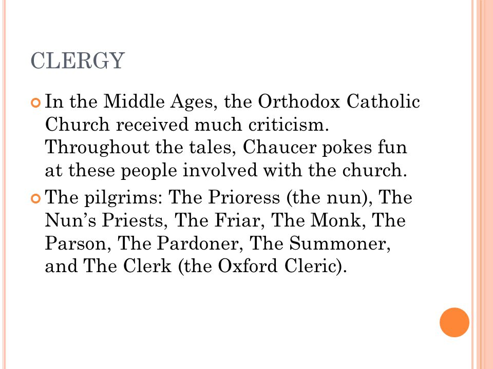 CLERGY In the Middle Ages, the Orthodox Catholic Church received much criticism.