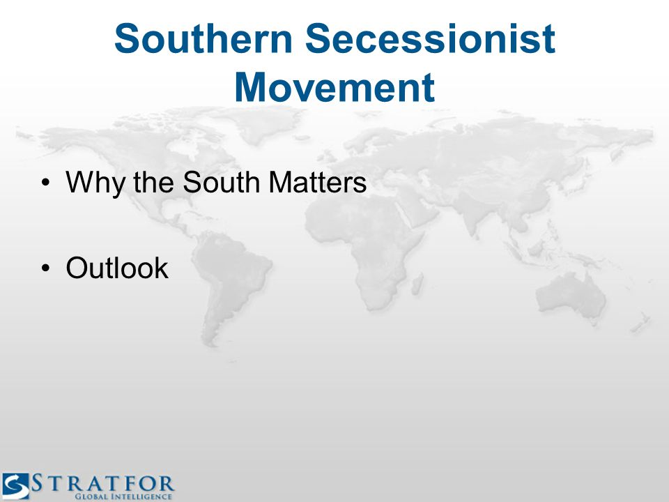 Southern Secessionist Movement Why the South Matters Outlook