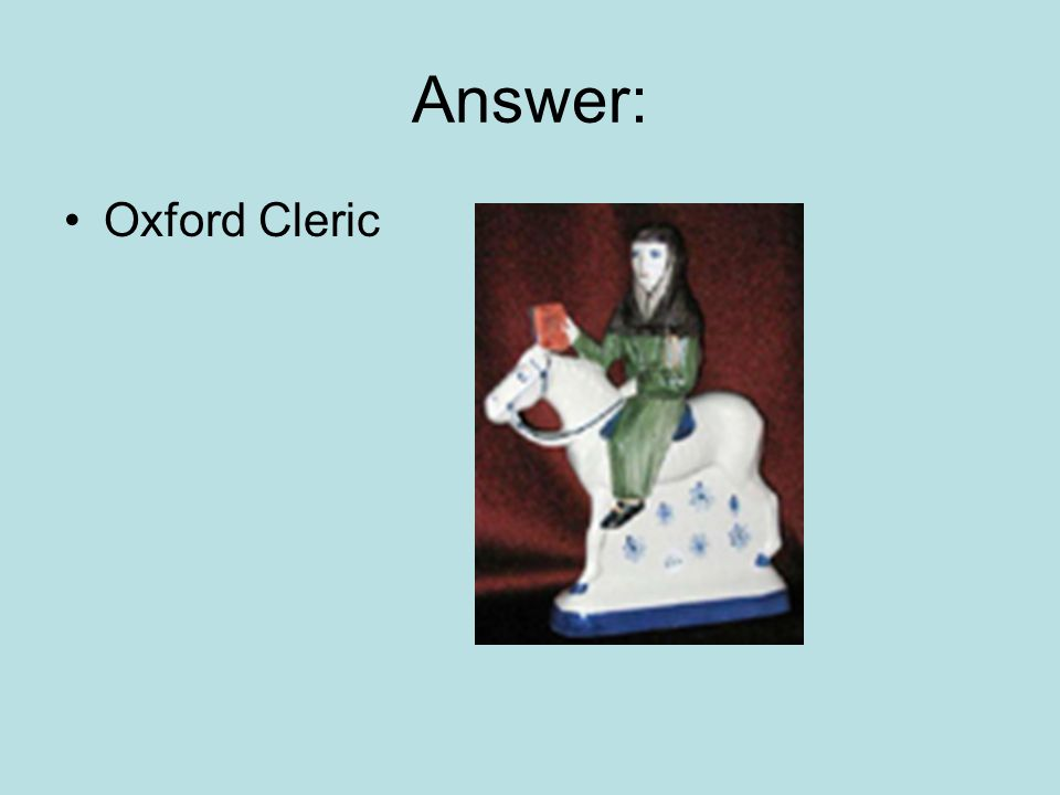 Answer: Oxford Cleric
