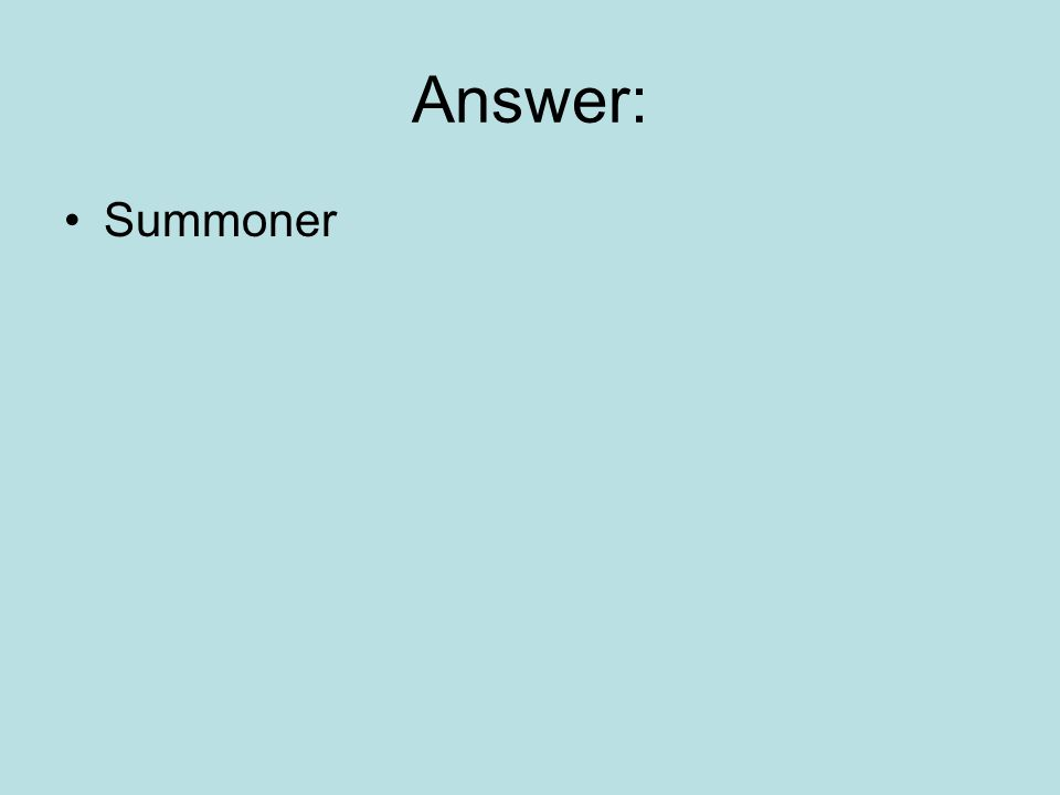 Answer: Summoner