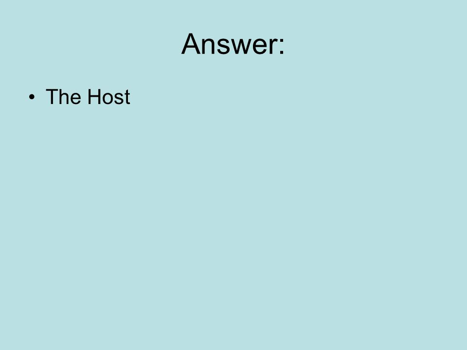 Answer: The Host