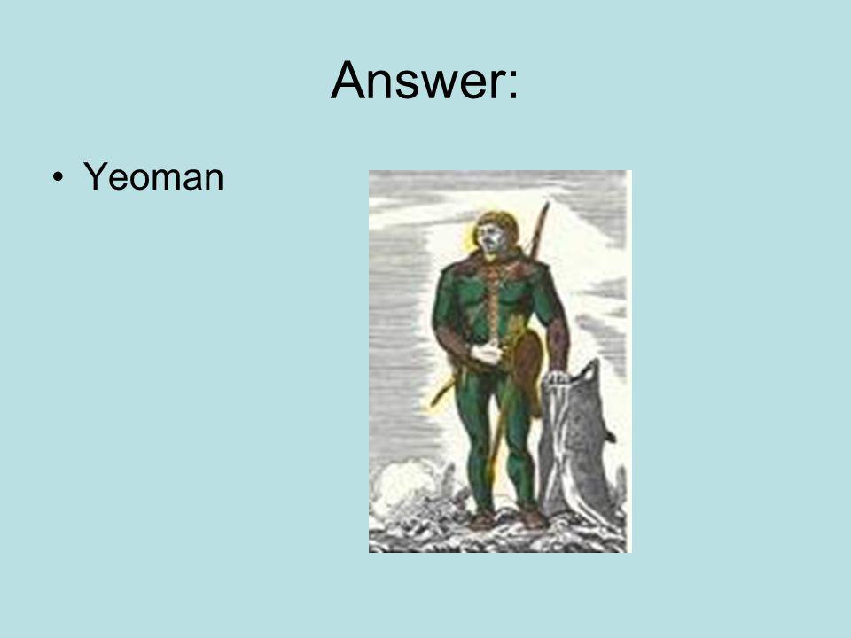 Answer: Yeoman