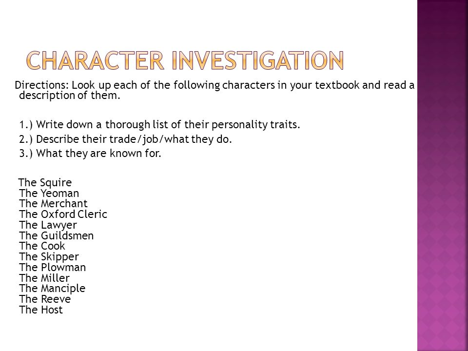 Directions: Look up each of the following characters in your textbook and read a description of them.