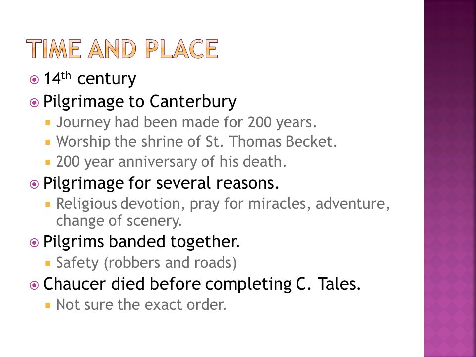 14 th century  Pilgrimage to Canterbury  Journey had been made for 200 years.